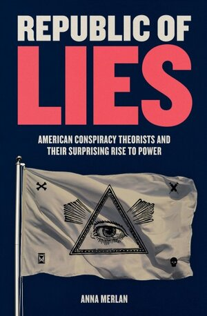 Anna Merlan's 'Republic of Lies' Explores Society's Fixation With Conspiracy Theories : NPR