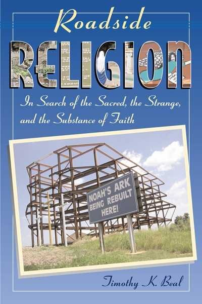 outsider religion and the ways of showing christianity in roadside religion a book by timothy beal Movies by genre - short(1015) title year director genre rating runtime added 1776, or the hessian renegades during the american revolution, a young soldier carrying.