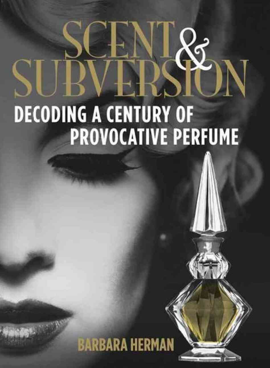 Perfume's Scents Of Subversion? Sweat, Musk And Patchouli ...