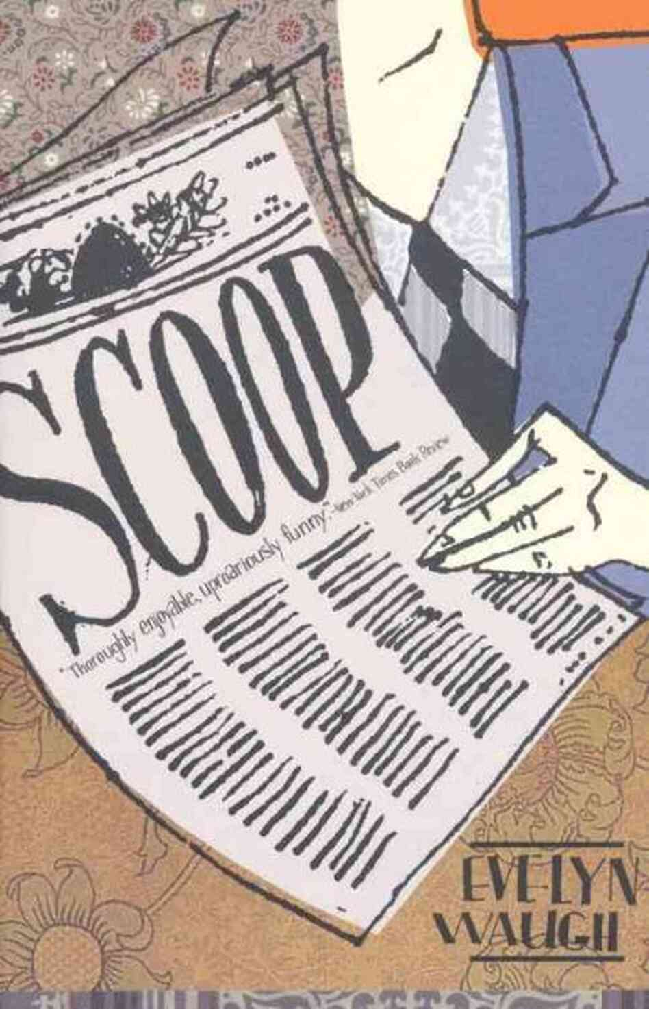 an analysis of the media in scoop by evelyn waugh Arthur evelyn st john waugh (28 october 1903 – 10 april 1966) was an english writer, known for his dark satires, which include decline and fall, vile bodies, scoop.