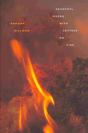 Book Review: 'Seasonal Works with Letters on Fire,' By Brenda ...