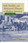 Self, Senility, And Alzheimer's Disease in Modern America