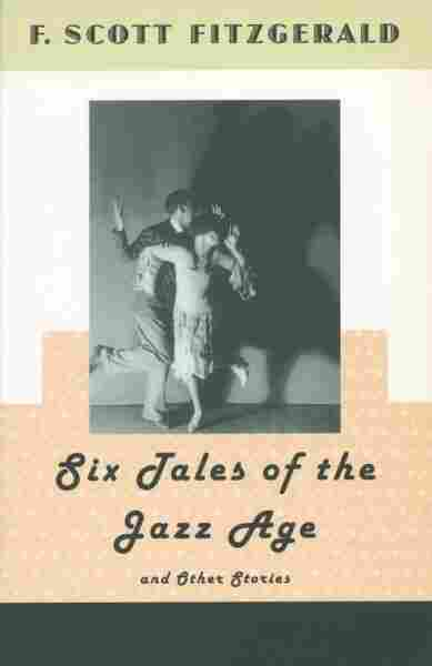 Six Tales of the Jazz Age, and Other Stories
