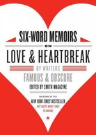 Six-Word Memoirs on Love & Heartbreak