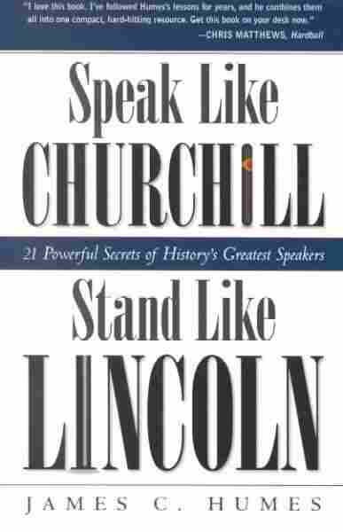 Speak Like Churchill, Stand Like Lincoln
