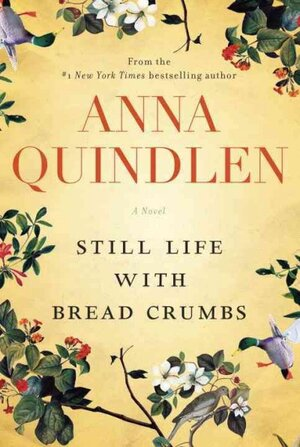 book review still life b crumbs by anna quindlen npr still life b crumbs