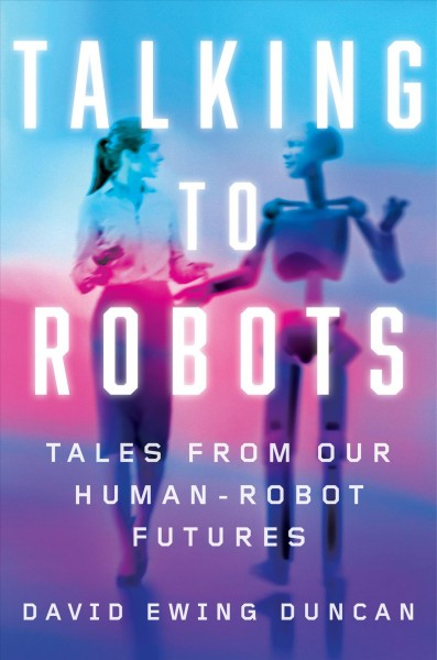 An Imagined Future Speaks In 'Talking To Robots'