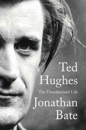 Interview: Jonathan Bate, Author Of 'Ted Hughes: The Unauthorised ...