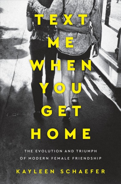 'Text Me When You Get Home' Celebrates The Complexities Of Female Friendship