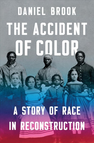 'The Accident Of Color' Looks At The Failure Of Reconstruction