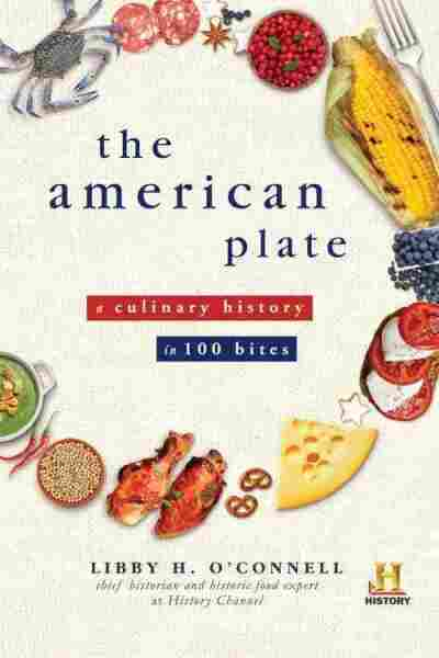 a journey through the history of american food in 100