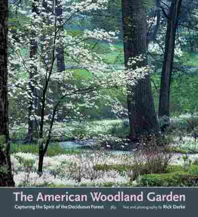 The American Woodland Garden
