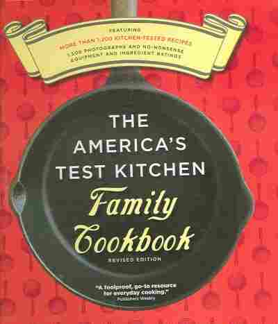 The America's Test Kitchen Family Cookbook Revised Edition