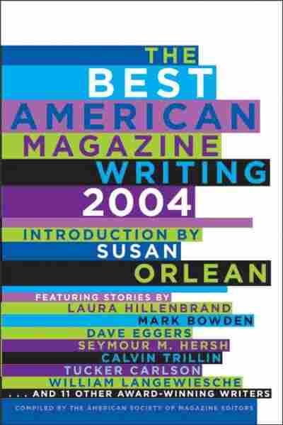 The Best American Magazine Writing 2004