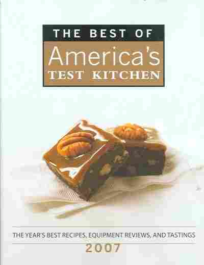 The Best of America's Test Kitchen 2007