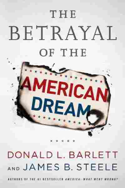 The Betrayal of the American Dream
