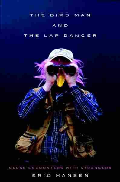 The Bird Man and the Lap Dancer