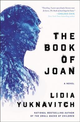 'The Book Of Joan' Is A Dizzying, Dystopian Genre Mashup