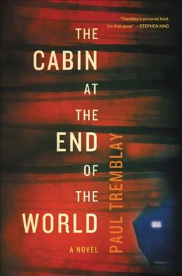 Read 'The Cabin At The End Of The World' And You Won't Sleep For A Week