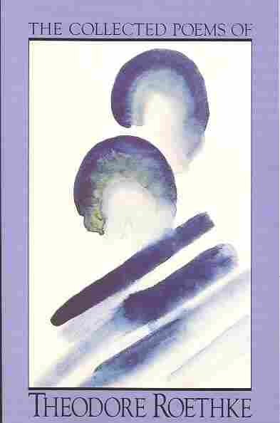 The Collected Poems of Theodore Roethke