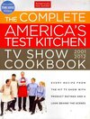 The Complete America's Test Kitchen TV Show Cookbook 2001-2012