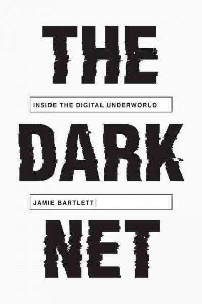 Infiltrating 'The Dark Net,' Where Criminals, Trolls And