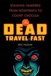 The Dead Travel Fast