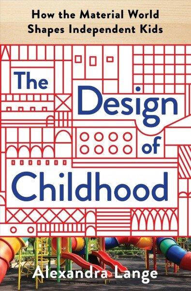 The Design of Childhood