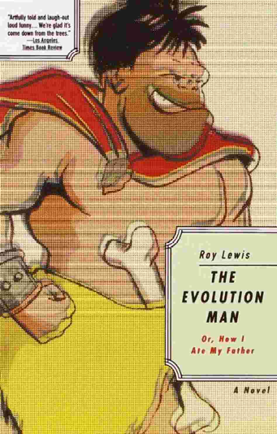 The Evolution Man, Or, How I Ate My Father