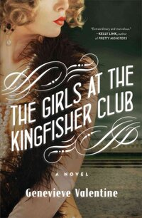 Books By Genevieve Valentine. Persona · The Girls At The Kingfisher Club