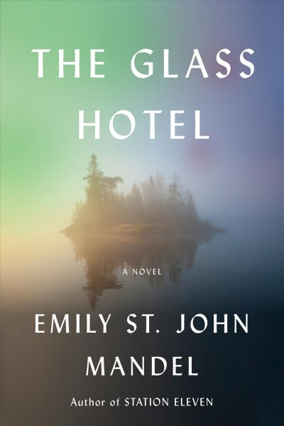 Staying At Home? Check Into Emily St. John Mandel's Haunting 'Glass Hotel'
