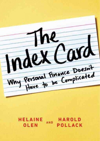 Cover, The Index Card: Why Personal Finance Doesn't Have to Be Complicated, by Helaine Olen and Harold Pollack