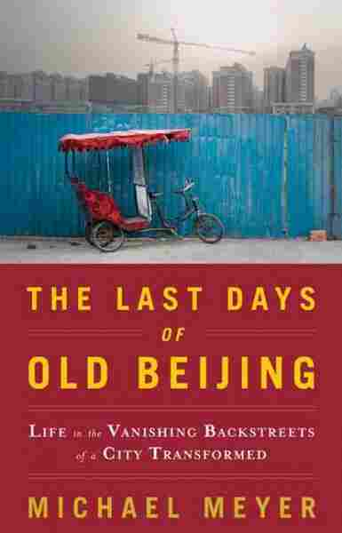 The Last Days of Old Beijing
