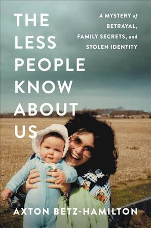In 'The Less People Know About Us' A Mysterious Identity Theft Hits Close To Home