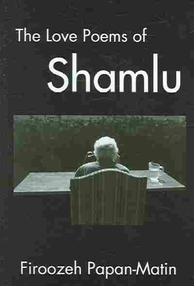 The Love Poems Of Ahmad Shamlu