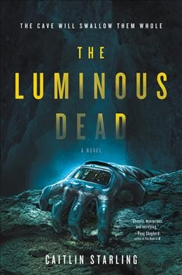 Monsters Imaginary And Real Haunt The Caves Of 'The Luminous Dead'