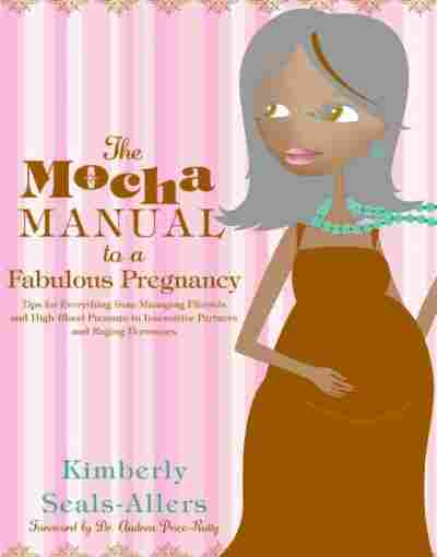 The Mocha Manual to a Fabulous Pregnancy