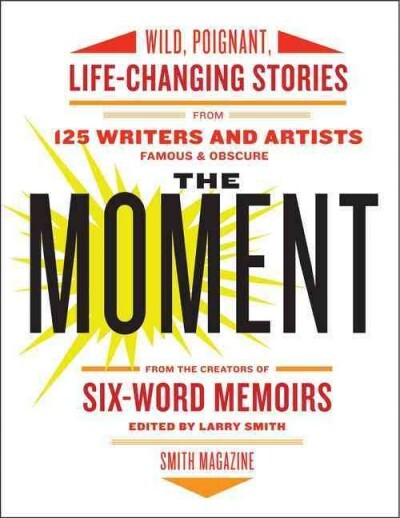 a life changing moment short story essay You can still hear this american life's full broadcast of it on the show's site   time in the elfin trenches, his rare moments of ease among siblings and  for the  complete list, visit: 20 great essays and short stories by david sedaris   golden age comics free books by uc press life changing books.