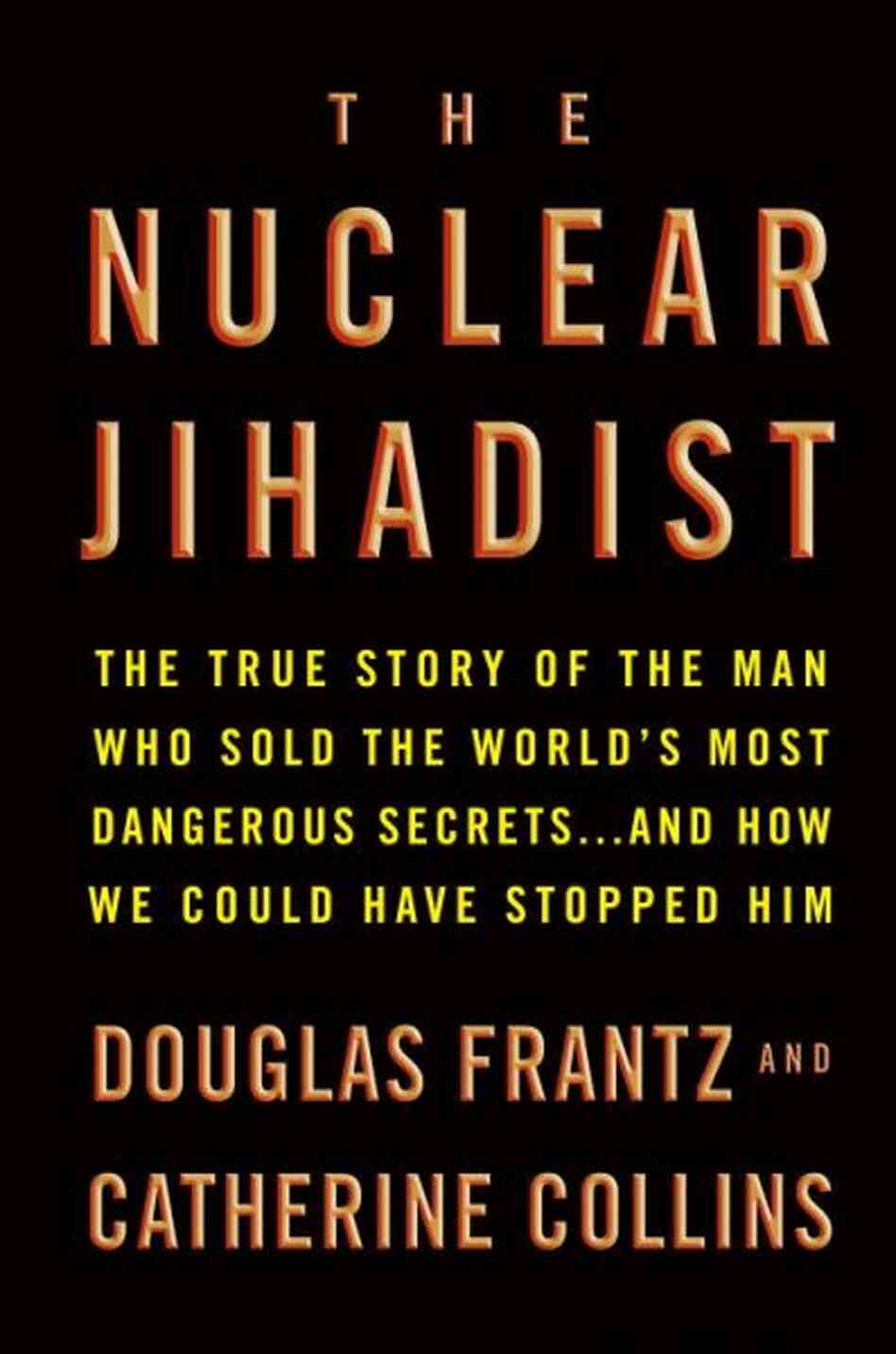 The Nuclear Jihadist