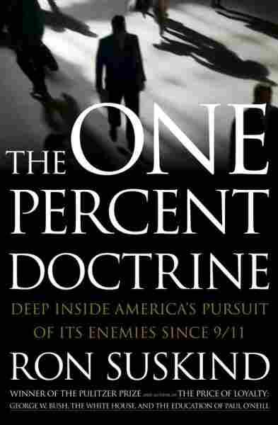 The One Percent Doctrine
