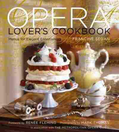 The Opera Lover's Cookbook