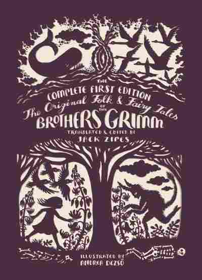 The Original Folk & Fairy Tales of the Brothers Grimm