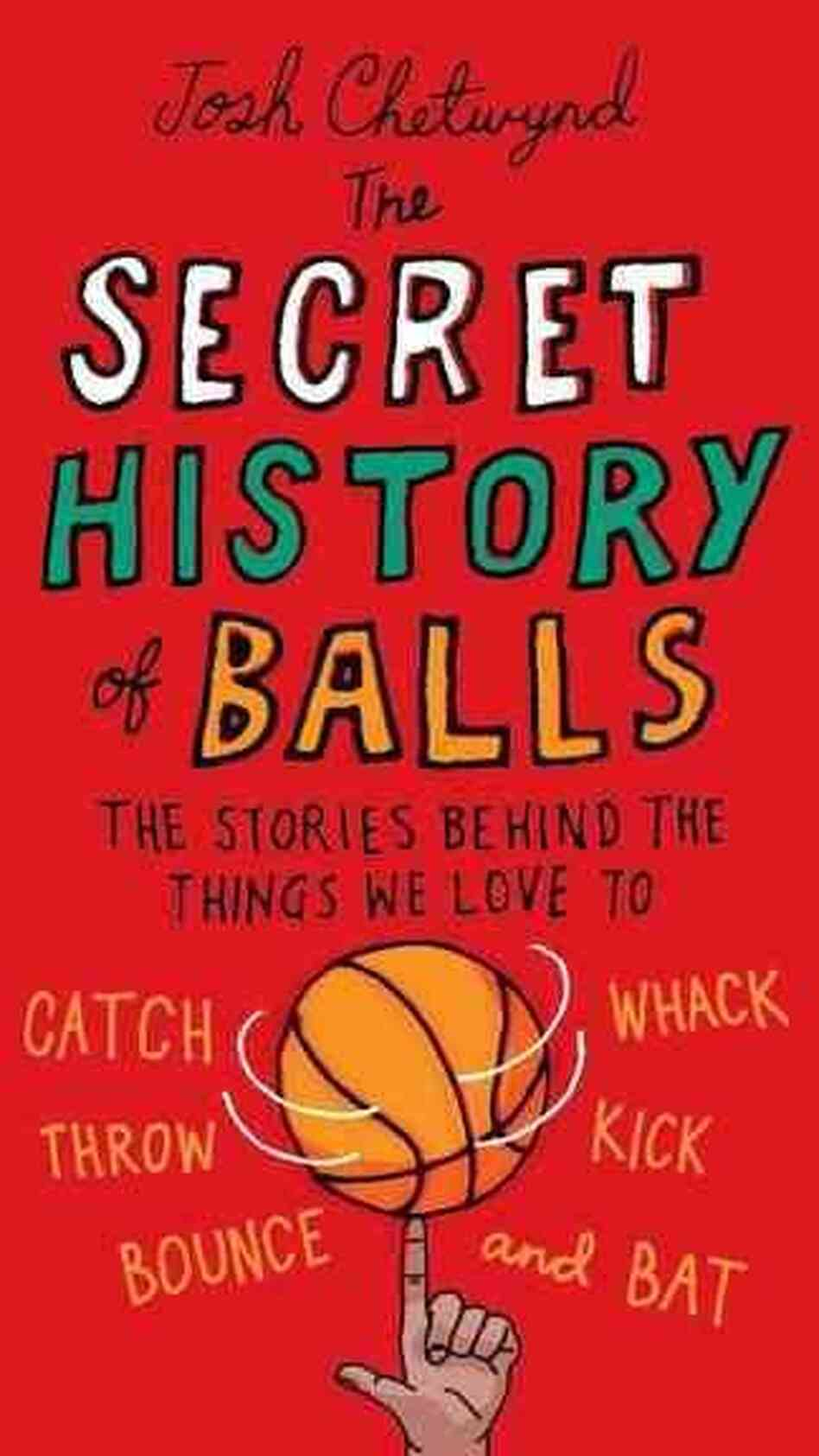 The Secret History of Balls