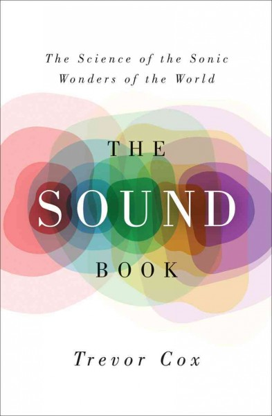 Sounds Intriguing: The World's Most Interesting Noises