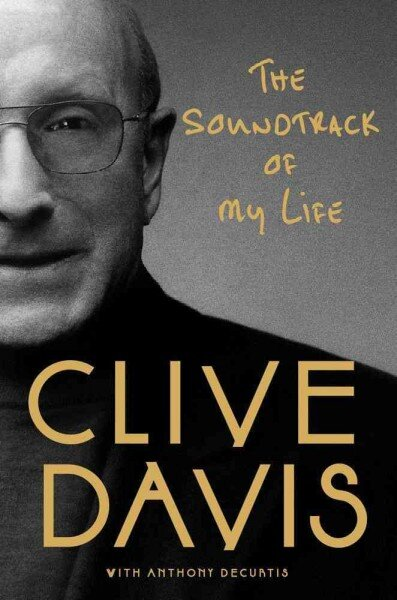 interview clive davis author of the soundtrack of my life the soundtrack of my life