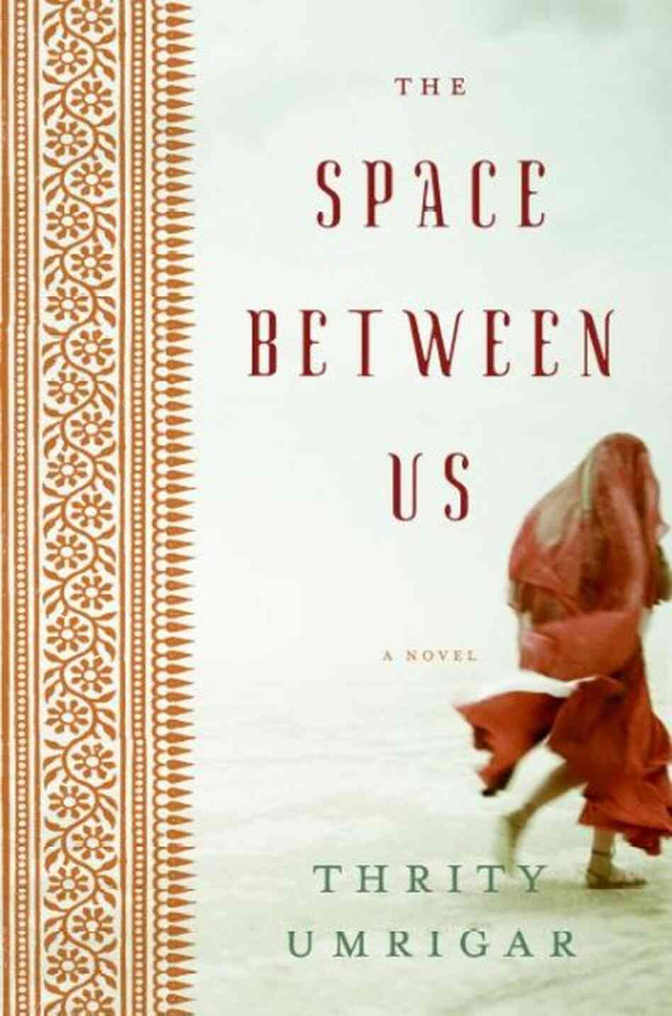The Space Between Us' by Thrity Umrigar : NPR