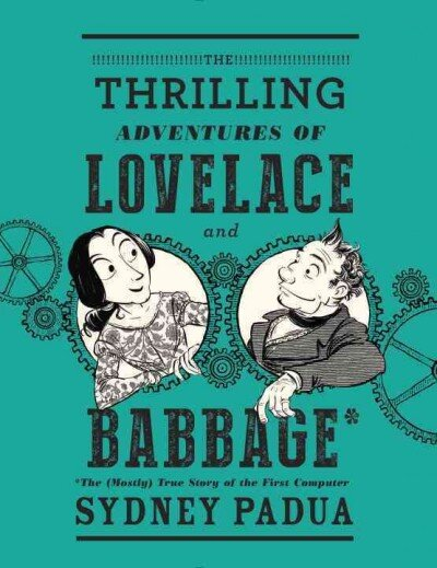 Lovelace And Babbage Is A Thrilling Adventure Npr