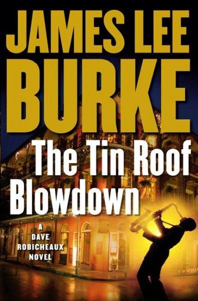 The Tin Roof Blowdown. A Dave Robicheaux Novel