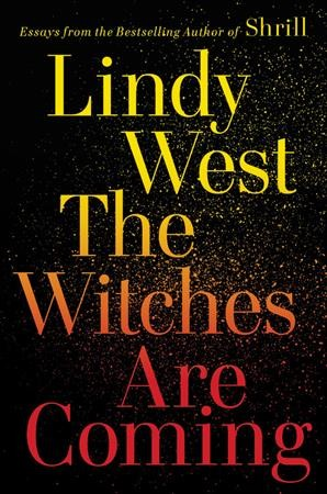 Lindy West: 'The Witches Are Coming' — And They Are Rightfully Angry