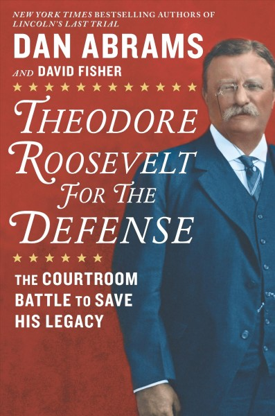 'Theodore Roosevelt For The Defense' Makes A Libel Case Into Gripping Reading